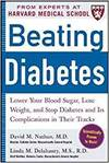 BEATING DIABETES (A HARVARD MEDICAL SCHOOL BOOK): LOWER YOUR BLOOD SUGAR, LOSE WEIGHT, AND STOP DIAB