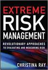 EXTREME RISK ANALYSIS: REVOLUTIONARY APPROACHES TO EVALUATING AND MEASURING RISK