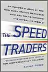 THE SPEED TRADERS: AN INSIDERS LOOK AT THE NEW QUANTITATIVE GENIUSES WHO ARE TRANSFORMING THE INVEST