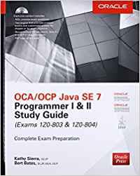 OCA/OCP JAVA SE 7 PROGRAMMER I & II STUDY GUIDE (EXAMS 1Z0-803 & 804)