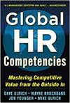 GLOBAL HR COMPETENCIES: MASTERING COMPETITIVE VALUE FROM THE OUTSIDE-IN