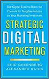 STRATEGIC DIGITAL MARKETING: HOW TO APPLY AN INTEGRATED MARKETING AND ROI FRAMEWORK FOR YOUR BUSINES