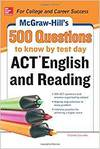 MCGRAW-HILL'S 500 ACT ENGLISH AND READING QUESTIONS TO KNOW BY TEST DAY