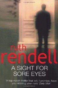 (rendell)./sight for sore eyes