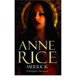 (rice).merrick (vii.vampire chronicles)