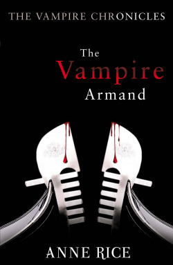 (rice).vampire armand, the.(vampire chronicles)