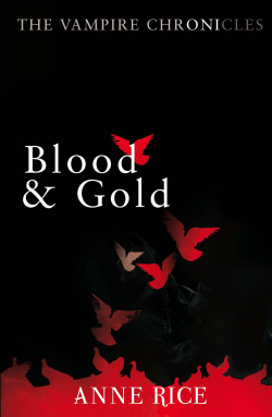 (rice).blood and gold (vampire chronicles)