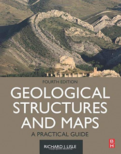Geological Structures and Maps. A Practical Guide. 4th
