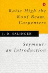 (salinger).raise high the roof beam,carpenter
