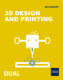 Inicia Dual Technology 1.º ESO. 3D Desing and Printing