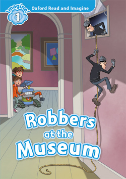Oxford Read and Imagine 1. Robbers at the Museum MP3 Pack.