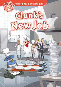 Oxford Read and Imagine 2. Clunks New Job MP3 Pack.