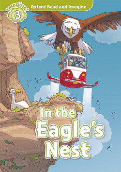 Oxford Read and Imagine 3. in the Eagles Nest MP3 Pack