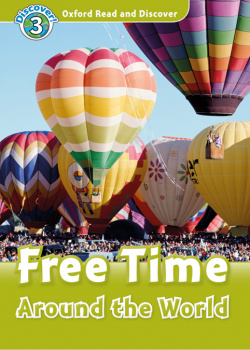 Oxford Read and Discover 3. Free Time Around the World MP3 P
