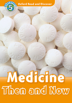 Oxford Read and Discover 5. Medicine Then and Now MP3 Pack