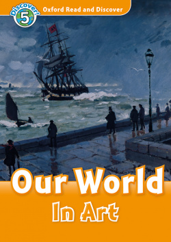 Oxford Read and Discover 5. Our World in Art MP3 Pack