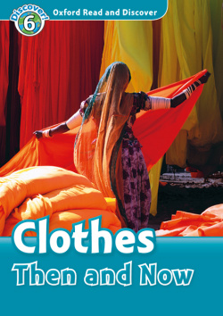 Oxford Read and Discover 6. Clothes Then and Now MP3 Pack