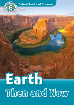 Oxford Read and Discover 6. Earth Then and Now MP3 Pack