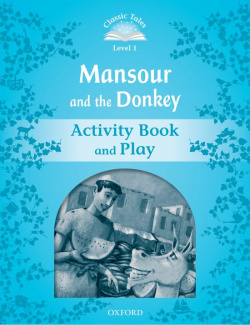 Classic Tales Level 1. Mansour and the Donkey: Activity Book
