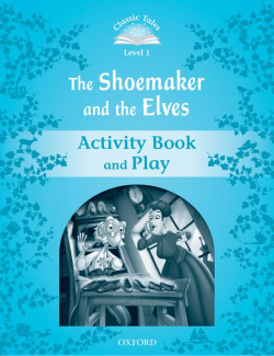 Classic Tales Level 1. the Shoemaker and the Elves: Activity