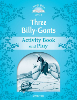 Classic Tales Level 1. Three Billy-Goats: Activity Book and