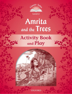 Classic Tales Level 2. Amrita and the Trees: Activity Book 2