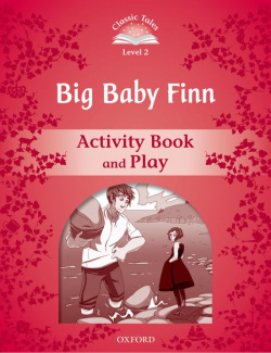 Classic Tales Level 2. Big Baby Finn: Activity Book 2nd Edit