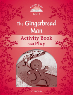 Classic Tales Level 2. the Gingerbread Man: Activity Book 2n