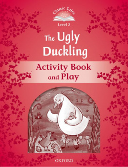 Classic Tales Level 2. the Ugly Duckling: Activity Book 2nd