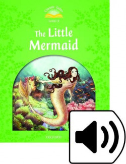 Classic Tales Level 3. The Little Mermaid: Pack 2nd Edition