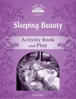 Classic Tales Level 4. Sleeping Beauty: Activity Book 2nd Ed