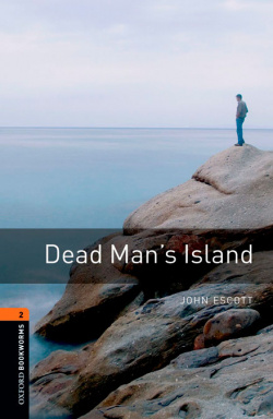 Oxford Bookworms Library 2: Dead Mans Island Digital Pack (3