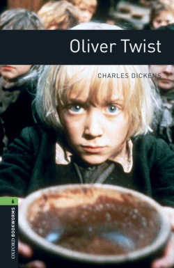 Oxford Bookworms Library 6: Oliver Twist Dig Pack