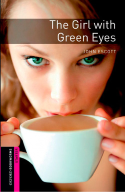 Oxford Bookworms. Starter: The Girl with Green Eyes Digital