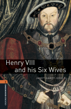 Oxford Bookworms Library 2. Henry VIII & His Six Wives MP3 P