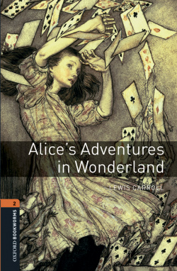 Oxford Bookworms Library 2. Alices Adventures in Wonderland