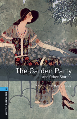 Oxford Bookworms Library 5. The Garden Party and other Stori