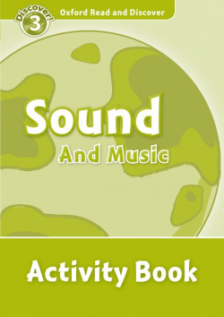Oxford Read & Discover. Level 3. Sound and Music: Activity B