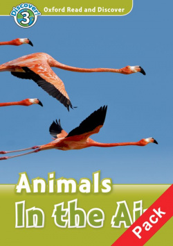 Oxford Read & Discover. Level 3. Animals In the Air: Audio C