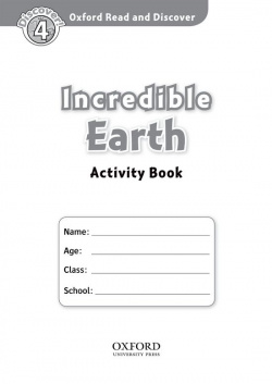 Oxford Read & Discover. Level 4. Incredible Earth: Activity
