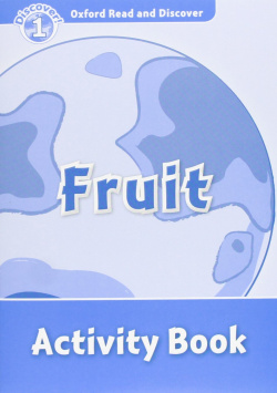 Oxford Read & Discover. Level 1. Fruit: Activity Book