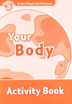 Oxford Read & Discover. Level 2. Your Body: Activity Book