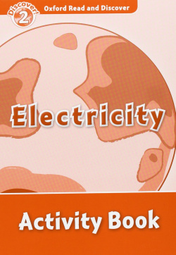Oxford Read & Discover. Level 2. Electricity: Activity Book