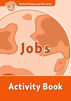 Oxford Read & Discover. Level 2. Jobs: Activity Book