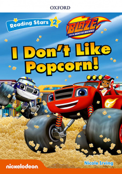 BLAZE I DON T LIKE POPCORN WITH MP3 PACK READING STARS 2