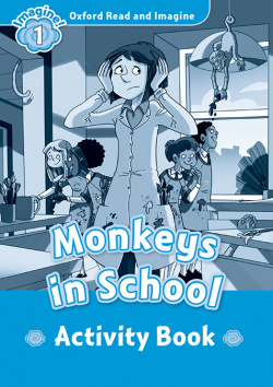 Oxford Read and Imagine 1 Monkeys in the school Activity Boo
