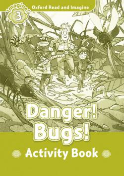 Oxford Read & Imagine 3 Danger! Bugs! Ab