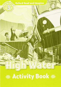 Oxford Read & Imagine 3 High Water Activity Book