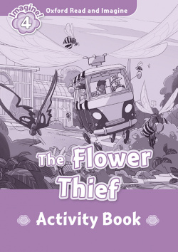 THE FLOWER THIEF ACTIVITY READER LEVEL 4 READ AND IMAGINE