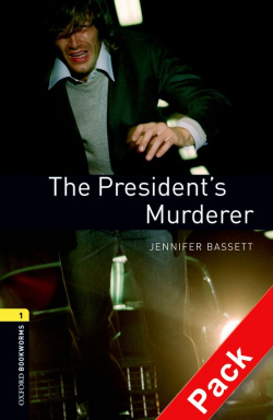 Oxford Bookworms. Stage 1: The Presidents Murderer CD Pack E